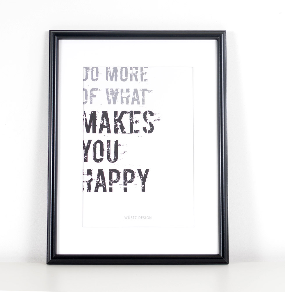 Würtz Design Plakat Do More of what makes you happy